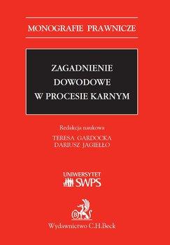 Zagadnienie dowodowe w procesie karnym-Gardocka Teresa, Jagiełło Dariusz, Dudka Katarzyna, Paluszkiewicz Hanna