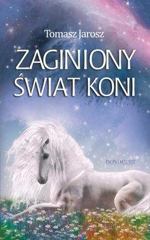 Zaginiony świat koni-Jarosz Tomasz