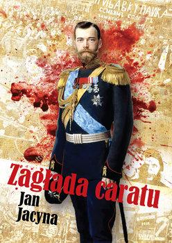 Zagłada caratu-Jacyna Jan