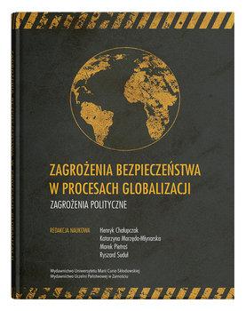 Zagrożenia bezpieczeństwa w procesach globalizacji. Zagrożenia polityczne-Opracowanie zbiorowe