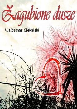 Zagubione dusze-Ciekalski Waldemar