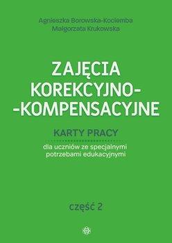 Zajęcia korekcyjno-kompensacyjne. Karty pracy. Część 2-Borowska-Kociemba Agnieszka, Krukowska Małgorzata