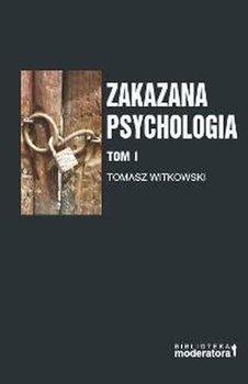 Zakazana psychologia. Tom 1-Witkowski Tomasz