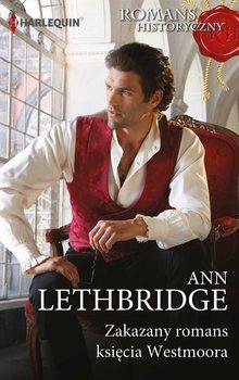 Zakazany romans księcia Westmoora-Lethbridge Ann
