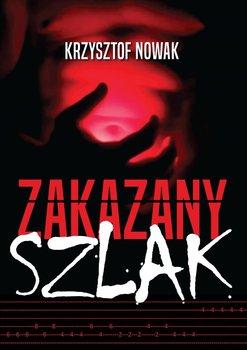 Zakazany szlak-Nowak Krzysztof