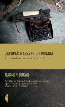 Zakopać maszynę do pisania. Dzieciństwo pod okiem Securitate                      (ebook)