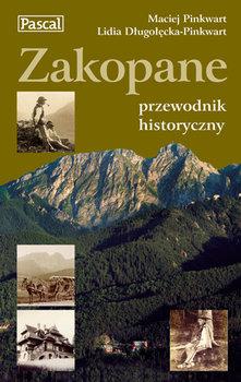 Zakopane. Przewodnik Historyczny-Pinkwart Maciej, Długołęcka-Pinkwart Lidia