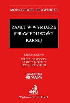 Zamęt w wymiarze sprawiedliwości karnej-Gardocka Teresa, Jagiełło Dariusz, Herbowski Piotr
