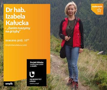 Zanim ruszymy na grzyby - Uniwersytet Łódzki | Empik Manufaktura