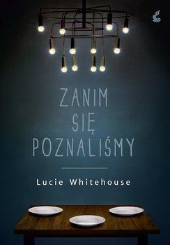 Zanim się poznaliśmy-Whitehouse Lucie