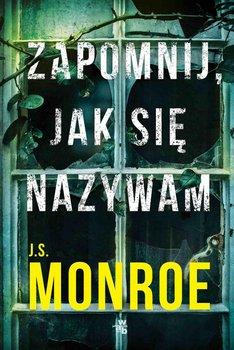 Zapomnij, jak się nazywam-Monroe J.S.