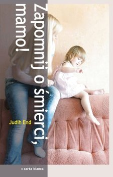 Zapomnij o śmierci, mamo!-End Judith