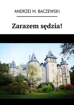 Zarazem sędzia!-Baczewski Andrzej