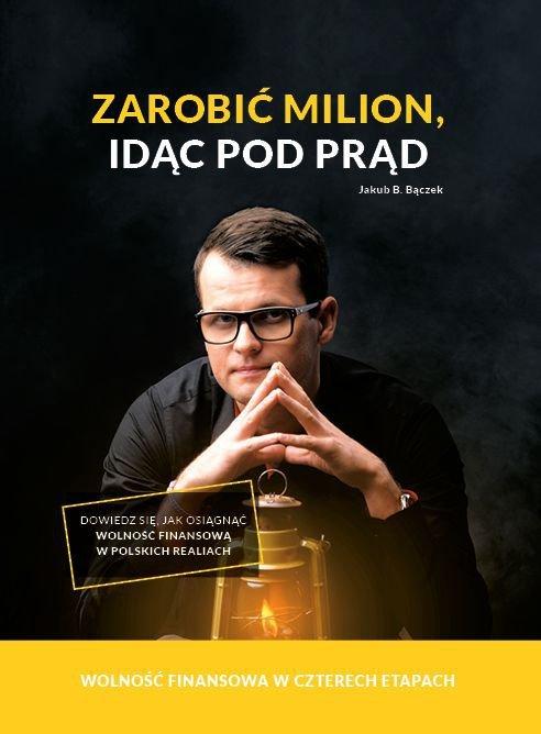 23df39ce163c0c Zarobić milion, idąc pod prąd - Bączek Jakub B.   Ebook Sklep EMPIK.COM