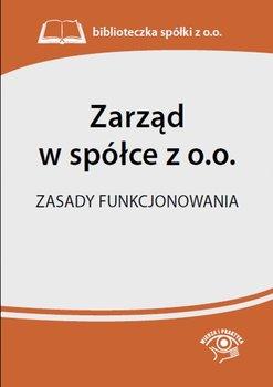 Zarząd w spółce z o.o. Zasady funkcjonowania                      (ebook)