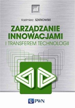 Zarządzanie innowacjami i transferem technologii                      (ebook)