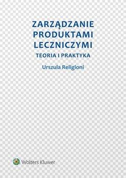 Zarządzanie produktami leczniczymi. Teoria i praktyka                      (ebook)
