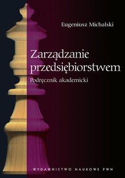Zarządzanie przedsiębiorstwem. Podręcznik akademicki                      (ebook)
