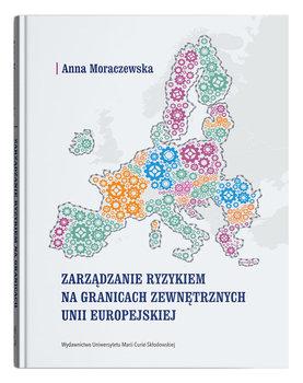 Zarządzanie ryzykiem na granicach zewnętrznych Unii Europejskiej-Moraczewska Anna