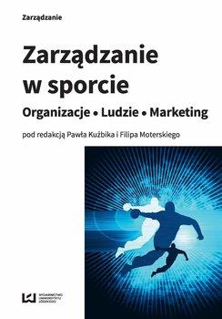 Zarządzanie w sporcie. Organizacje, ludzie, marketing-Kuźbik Paweł