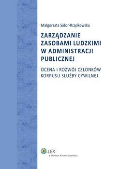Zarządzanie zasobami ludzkimi w administracji publicznej. Ocena i rozwój członków korpusu służby cywilnej                      (ebook)