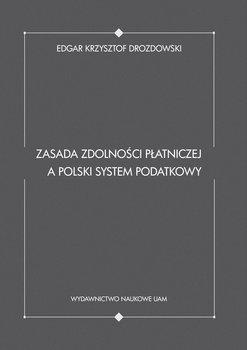 Zasada zdolności płatniczej a polski system podatkowy-Drozdowski Krzysztof Edgar