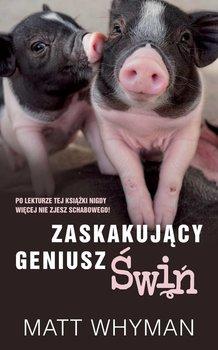 Zaskakujący geniusz świń-Whyman Matt