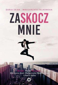Zaskocz mnie-Falkowska Małgorzata, Skiba Daria