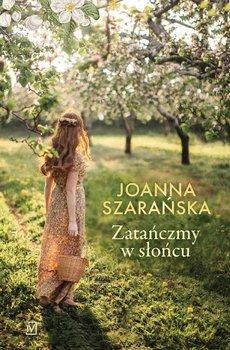 Zatańczmy w słońcu-Szarańska Joanna