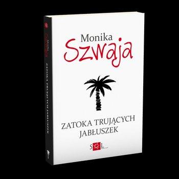 Zatoka trujących jabłuszek-Szwaja Monika