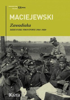 Zawadiaka. Dzienniki frontowe 1914-1920                      (ebook)