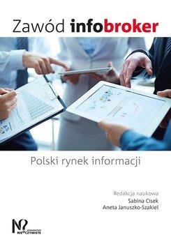 Zawód infobroker. Polski rynek informacji-Opracowanie zbiorowe