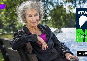 """Zawsze jest nadzieja – pisze Margaret Atwood w """"Testamentach"""""""