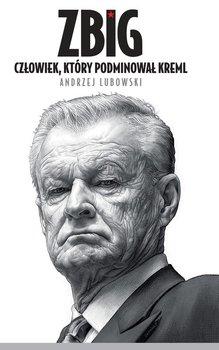 Zbig. Człowiek, który podminował Kreml                      (ebook)