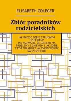 Zbiór poradników rodzicielskich-Coleger Elisabeth