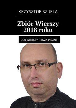 Zbiór Wierszy 2018 roku. 200 wierszy prozą pisane-Szufla Krzysztof