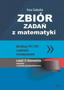 Zbiór zadań z matematyki dla klas 7-8 z pełnymi rozwiązaniami. Część 2. Geometria, statystyka i rachunek prawdopodobieństwa-Gałęska Ewa