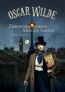 Zbrodnia lorda Artura Saville i inne nowele-Wilde Oscar