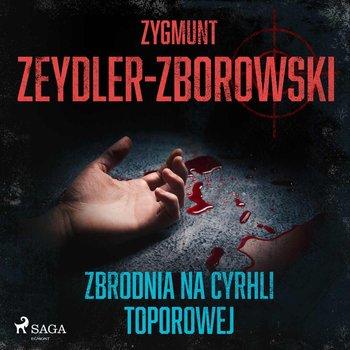 Zbrodnia na Cyrhli Toporowej-Zeydler-Zborowski Zygmunt