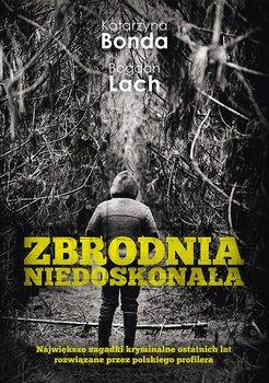 Zbrodnia niedoskonała-Bonda Katarzyna, Lach Bogdan