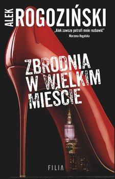 Zbrodnia w wielkim mieście-Rogoziński Alek