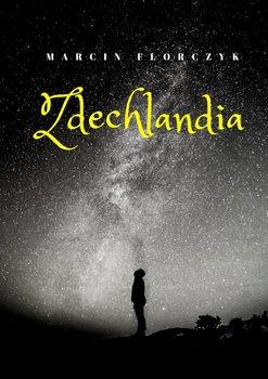 Zdechlandia-Florczyk Marcin