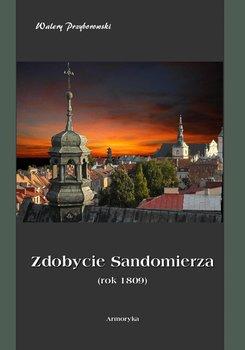 Zdobycie Sandomierza. Rok 1809-Przyborowski Walery
