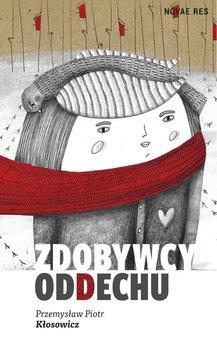 Zdobywcy oddechu-Kłosowicz Przemysław Piotr