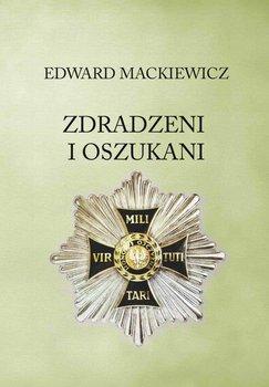 Zdradzeni i oszukani-Mackiewicz Edward