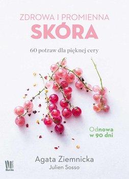 Zdrowa i promienna skóra. 60 potraw dla pięknej cery-Ziemnicka Agata, Sosso Julien
