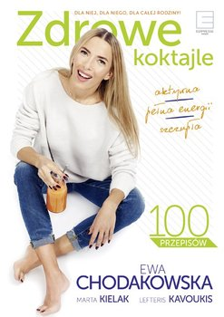 Zdrowe koktajle-Chodakowska Ewa, Lefteris Kaovukis, Kielak Marta