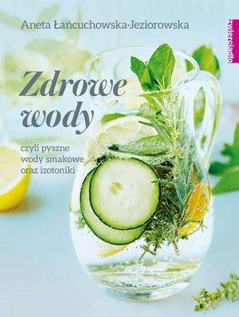 Zdrowe wody czyli pyszne wody smakowe oraz izotoniki-Łańcuchowska-Jeziorowska Aneta