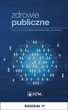 Zdrowie publiczne. Rozdział 11-Jarosz Mirosław, Włoszczak-Szubzda Anna, Horoch Andrzej