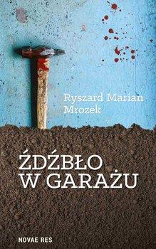 Źdźbło w garażu-Mrozek Ryszard Marian